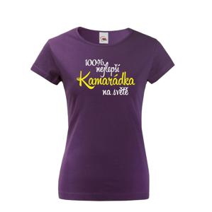 Dámske tričko 100% najlepšia kamarátka na svete - skvelé tričko pre nejlepšie kamarátky