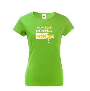Dámske tričko - Ak toto čítaš prines mi víno