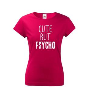Dámske tričko Cute but Psycho - ideálny kúsok do šatníka pre rebelky