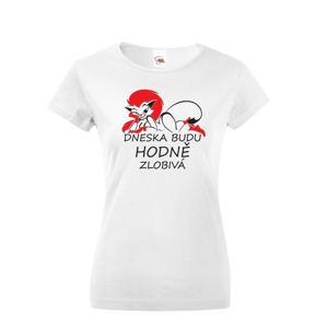 Dámske tričko Dnes budem veľmi  neposlušná - ideálny valentínský darček