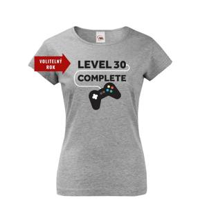 Dámské tričko k narodeninám - Level 30 complete  s vekom na prianie