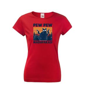 Dámské tričko - Pew Pew madafakas! - ideálny darček