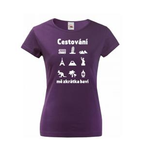 Dámské tričko pre cestovateľov Cestovanie ma skrátka baví