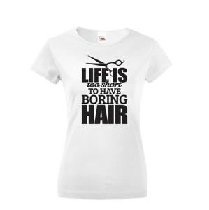 Dámske tričko pre kaderníčky - Boring Hair