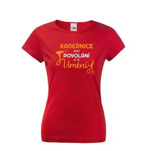 Dámske tričko pre kaderníčky - Kaderníčka nie je povolanie, ale umenie
