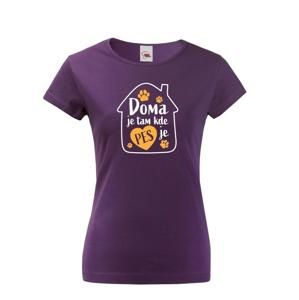 Dámske tričko pre psíčkarky - Doma je tam kde je pes