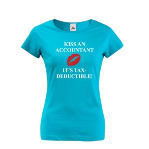 Dámské tričko pro účetní Kiss an accountant. It´s TAX – deductible!