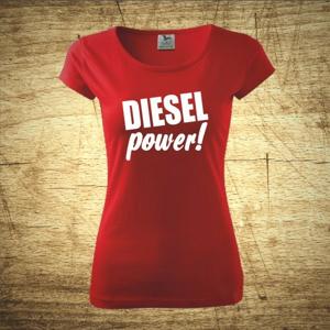 Dámske tričko s motívom Diesel power!