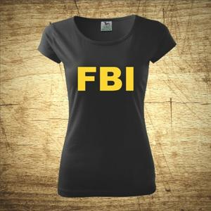 Dámske tričko s motívom FBI - ideálne pre každú policajtku