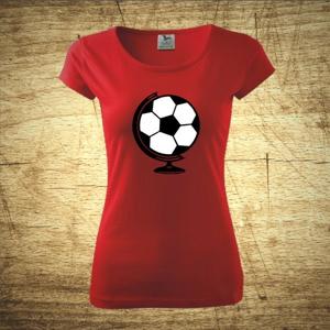 Dámske  tričko s motívom Futbal glóbus