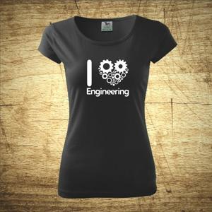 Dámske tričko s motívom I love engineering