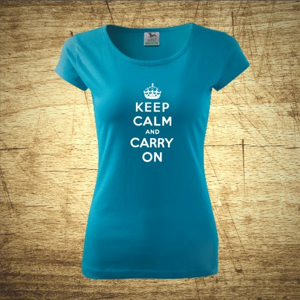 Dámske tričko s motívom Keep calm and carry on.