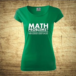 Dámske tričko s motívom Math problems?