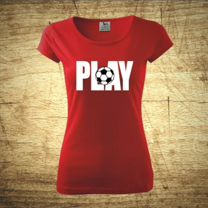 Dámske  tričko s motívom Play