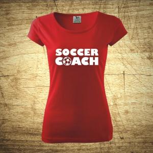 Dámske  tričko s motívom Soccer coach