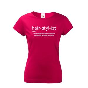 Dámske tričko s potlačou Hair Stylist - ideálny darček pre kaderníčku