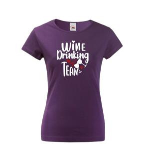 Dámské tričko s vtipným potiskem Wine Drinking team  - tričko pre pravé kamošky
