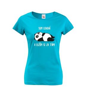 Dámske tričko Som lenivá a ležím si za tým! - ideálny darček pre ženy