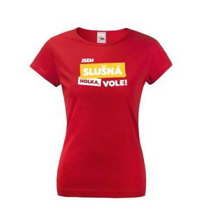 Dámské tričko - Som slušné dievča, vole