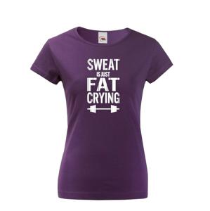 Dámské tričko Sweat is just fat crying - dámské tričko