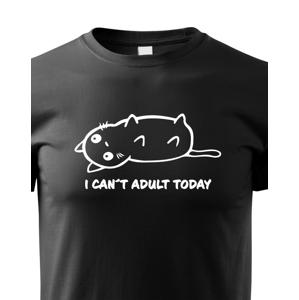 Detské tričko I Cant Adult Today - tričko pre malých nezbedníkov
