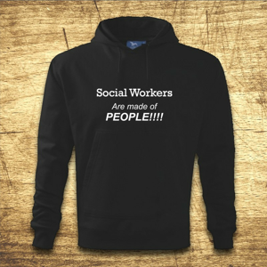 Mikina s kapucňou s motívom Social workers are made of people