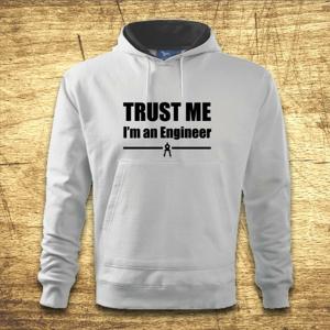 Mikina s kapucňou s motívom Trust me, I´m an engineer 2