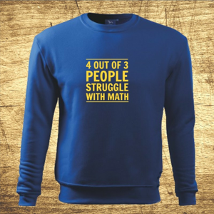 Mikina s motívom 4 out of 3 people struggle with math