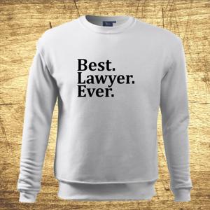 Mikina s motívom Best Lawyer Ever