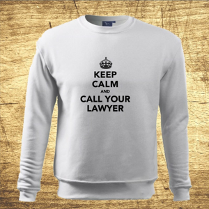 Mikina s motívom Keep calm and call your lawyer