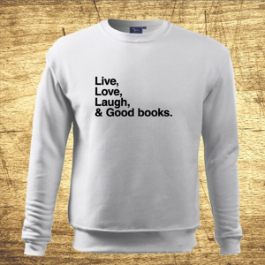 Mikina s motívom Live, Love, Laugh and good books