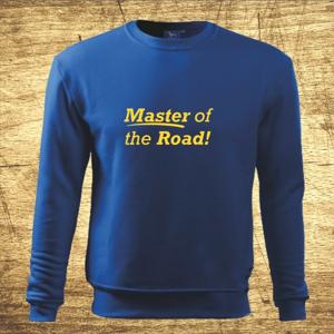 Mikina s motívom Master of the road!