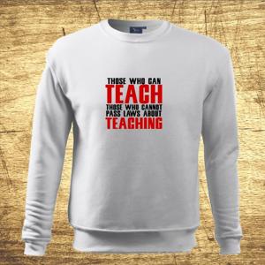 Mikina s motívom Teach, Teaching