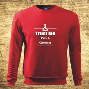 Mikina s motívom Trust me, I´m a chemist
