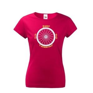 Originální dámské tričko Život v jednom kolese