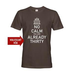 Pánske tričko k narodeninám NO CALM... - s vekom na prianie
