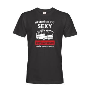 Pánske tričko Neznášam byť sexi, ale som šofér autobusu, takže to inak nejde
