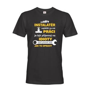 Pánské tričko pre inštalatéra - Najťažšie na mojej práci je