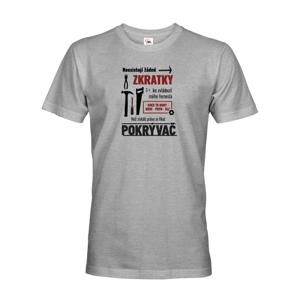 Pánské tričko pre pokrývačov  - Neexistujú žiadne skratky