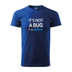 Pánske tričko pre programátorov It´s not bug, it´s a feature s dopravou len za 2,23 Eur