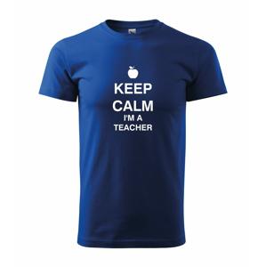 Pánské tričko pro učitele s motivem Keep calm I'm teacher