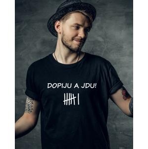 Pánske tričko s potlačou Dopijem a idem - zábavný originál na tričku