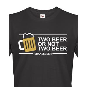 Pánské tričko Two beer or not two beer - skvělé triko s pivním potiskem