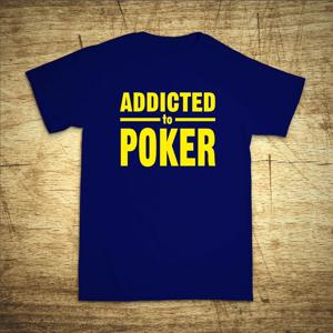 Tričko s motivem Addicted to poker