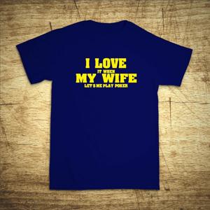 Tričko s motivem I love my wife