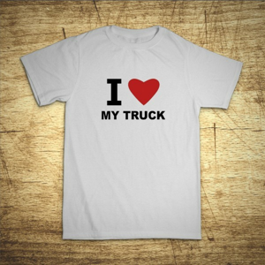 Tričko s motívom I love my truck