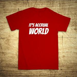 Tričko s motívom It´s accrual world