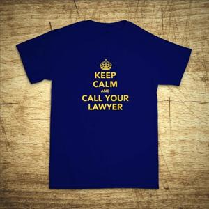 Tričko s motívom Keep calm and call your lawyer