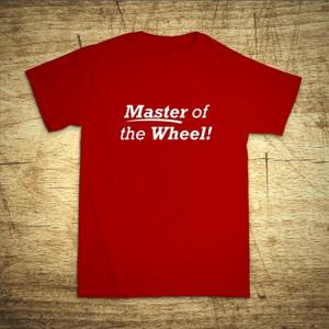 Tričko s motívom Master of the wheel!