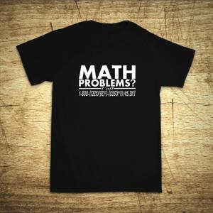 Tričko s motívom Math problems?